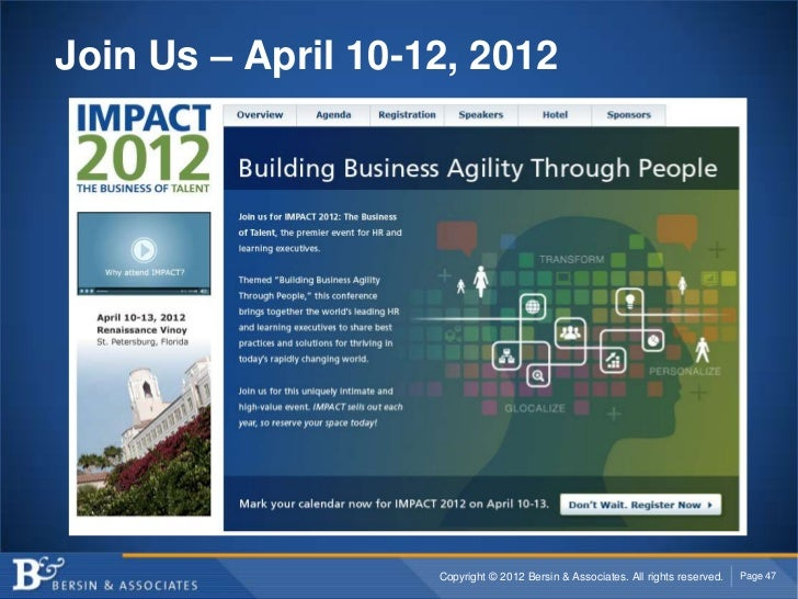 Join Us – April 10-12, 2012                    Copyright © 2012 Bersin & Associates. All rights reserved.   Page 47