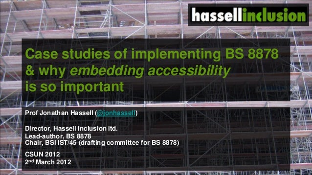 © hassellinclusion Case studies of implementing BS 8878 & why embedding accessibility is so important Prof Jonathan Hassel...