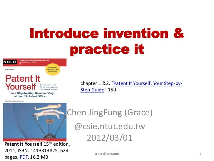 """Introduce invention &                  practice it                                   chapter 1 &2, """"Patent It Yourself: Yo..."""