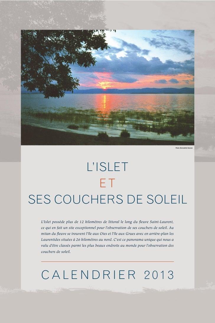 Photo: Bernadette Giasson        L'ISLET           ETSES COUCHERS DE SOLEIL L'Islet possède plus de 12 kilomètres de litto...