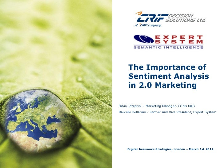 The Importance of      Sentiment Analysis      in 2.0 MarketingFabio Lazzarini – Marketing Manager, Cribis D&BMarcello Pel...