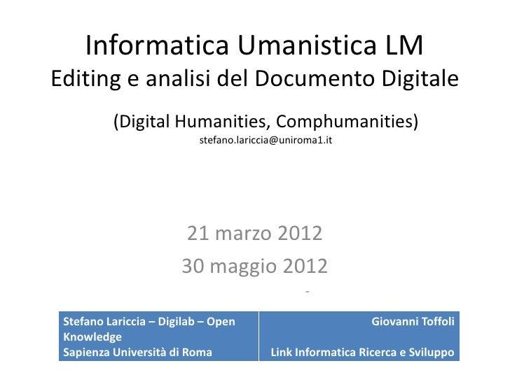 Informatica Umanistica LMEditing e analisi del Documento Digitale          (Digital Humanities, Comphumanities)           ...