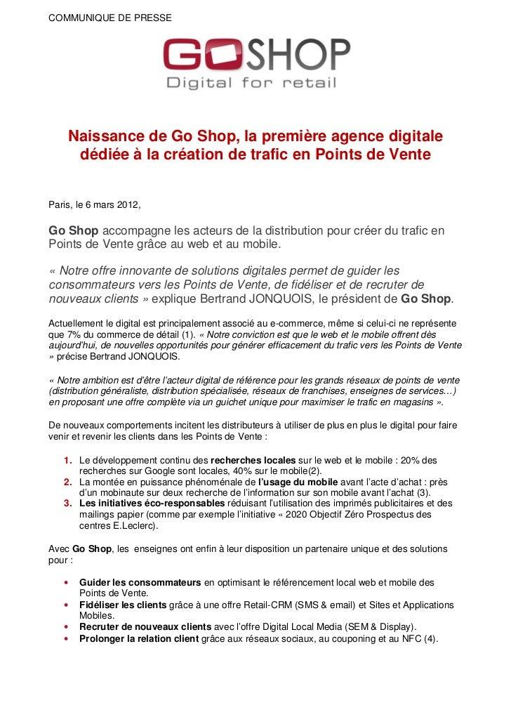COMMUNIQUE DE PRESSE    Naissance de Go Shop, la première agence digitale     dédiée à la création de trafic en Points de ...