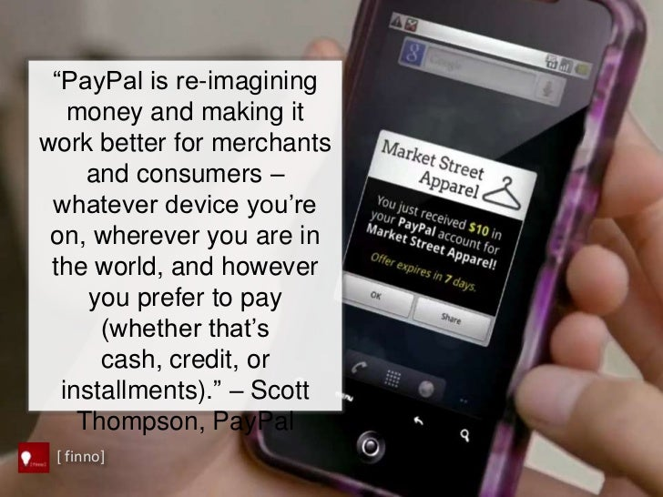 """""""PayPal is re-imagining   money and making itwork better for merchants     and consumers – whatever device you""""re on, wher..."""