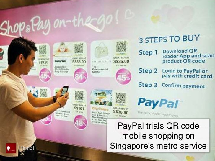"""PayPal trials QR code              mobile shopping on[ finno]   Singapore""""s metro service"""