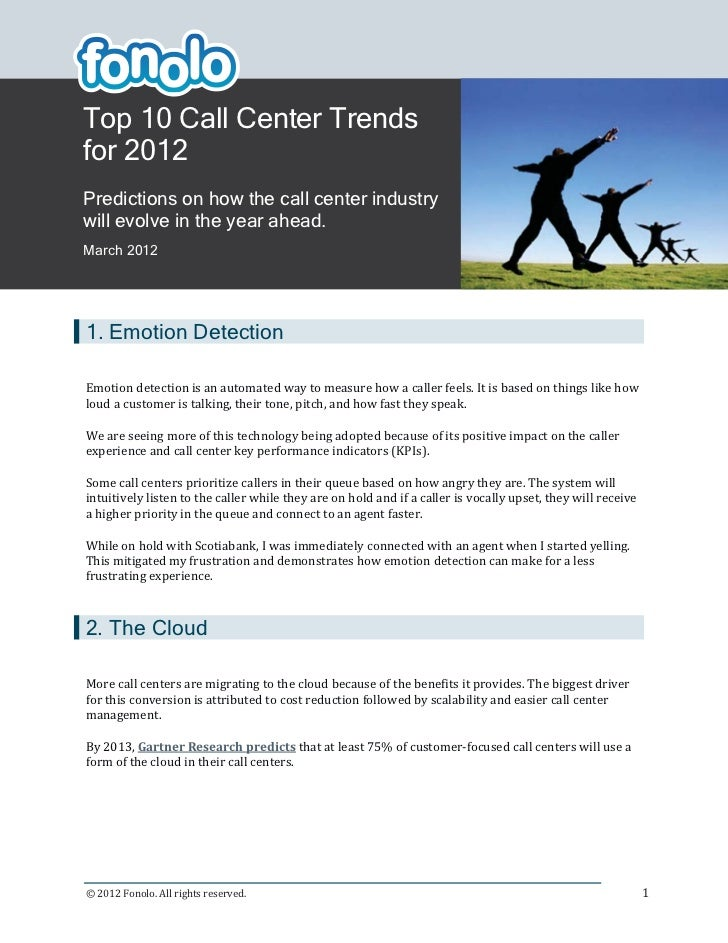 Top 10 Call Center Trendsfor 2012Predictions on how the call center industrywill evolve in the year ahead.March 20121. Emo...