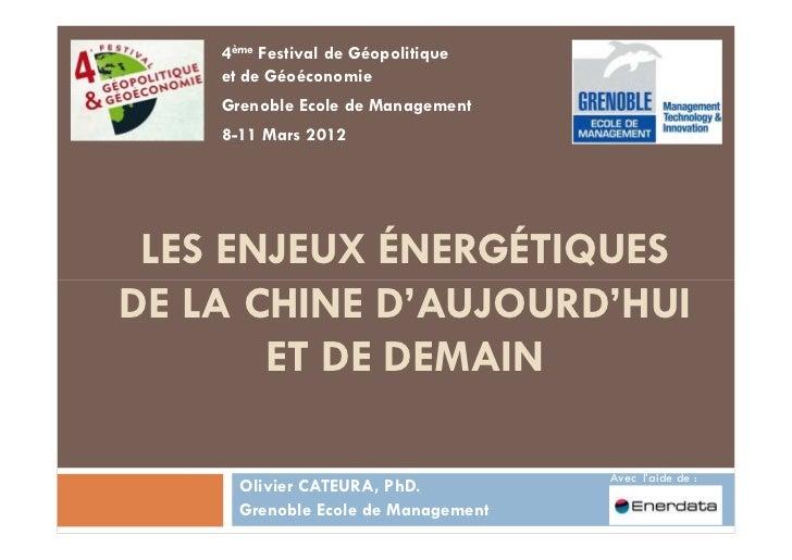 4ème Festival de Géopolitique    et de Géoéconomie    Grenoble Ecole de Management    8-11 Mars 2012 LES ENJEUX ÉNERGÉTIQU...