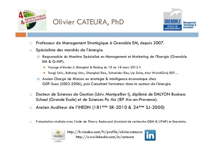 Olivier CATEURA, PhDProfesseur de Management Stratégique à Grenoble EM, depuis 2007.Spécialiste des marchés de l'énergie. ...