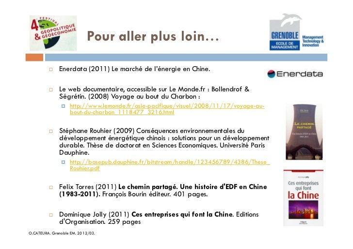Pour aller plus loin…              Enerdata (2011) Le marché de l'énergie en Chine.              Le web documentaire, acce...