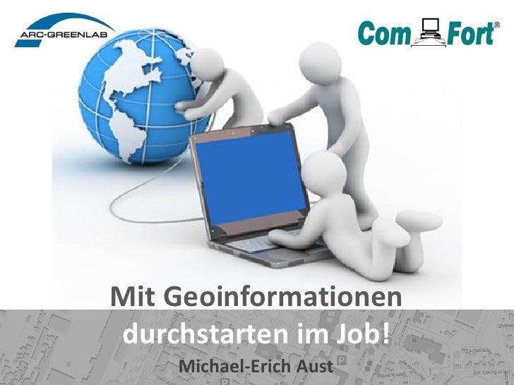 Mit Geoinformationendurchstarten im Job!    Michael-Erich Aust