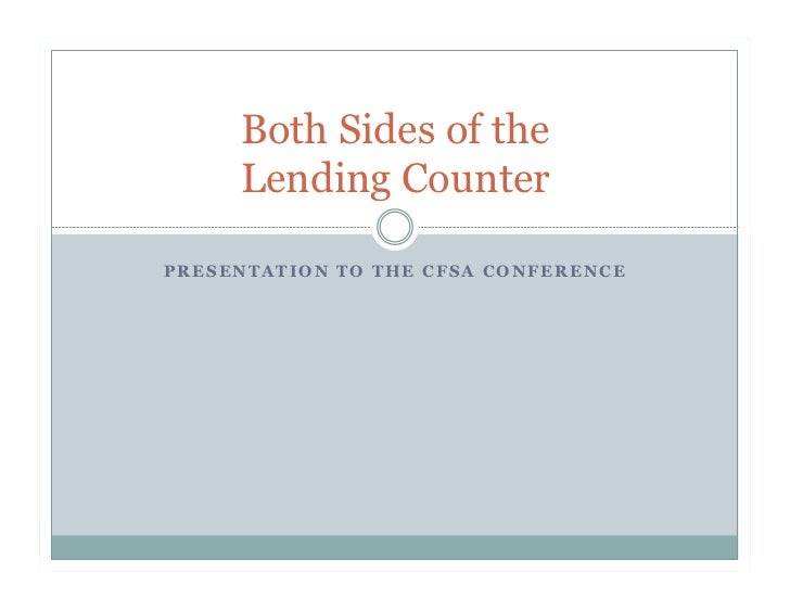 Both Sides of the     Lending CounterPRESENTATION TO THE CFSA CONFERENCE