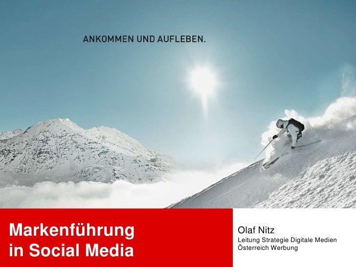 Markenführung     Olaf Nitz                  Leitung Strategie Digitale Medienin Social Media   Österreich Werbung