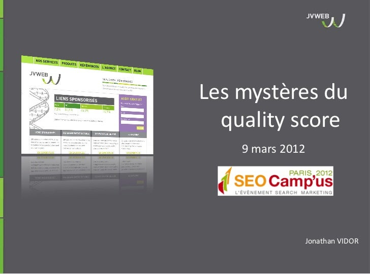 Les mystères du  quality score    9 mars 2012              Jonathan VIDOR