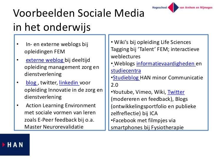 Voorbeelden Sociale Mediain het onderwijs•  In- en externe weblogs bij         • Wiki's bij opleiding Life Sciences  oplei...