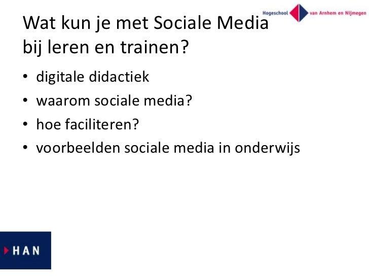 Wat kun je met Sociale Mediabij leren en trainen?•   digitale didactiek•   waarom sociale media?•   hoe faciliteren?•   vo...