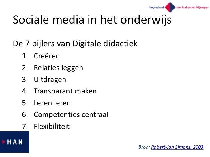 Sociale media in het onderwijsDe 7 pijlers van Digitale didactiek  1.   Creëren  2.   Relaties leggen  3.   Uitdragen  4. ...