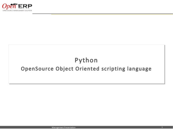 Python         OpenSource Object Oriented scripting language         OpenSource Object Oriented scripting languageNom du f...