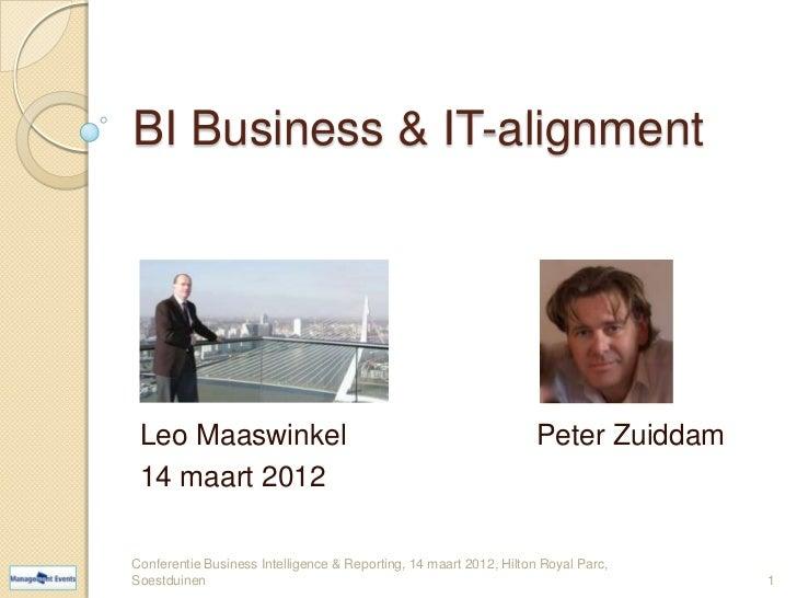 BI Business & IT-alignment Leo Maaswinkel                                                    Peter Zuiddam 14 maart 2012Co...