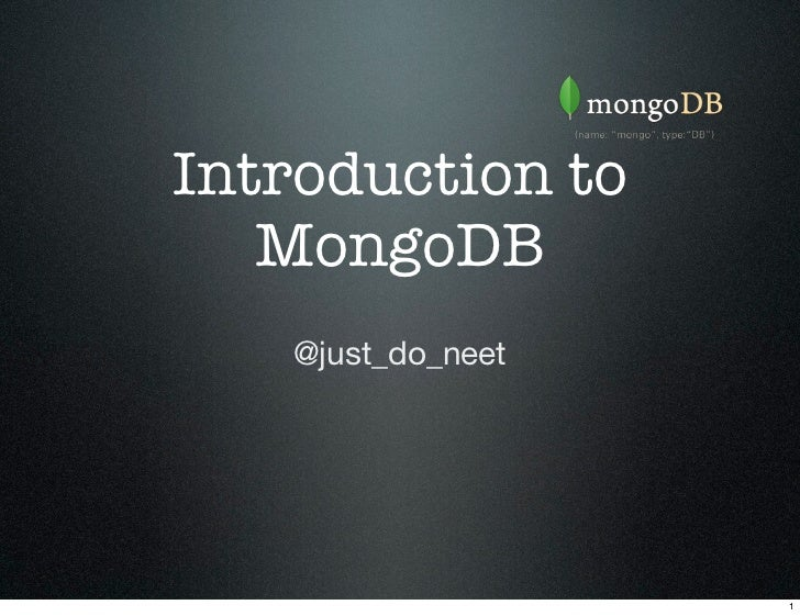 Introduction to   MongoDB   @just_do_neet                   1