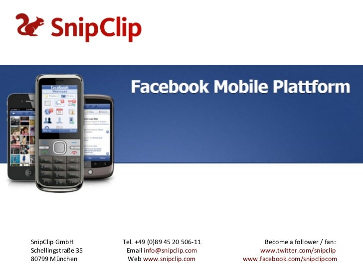 SnipClip GmbH        Tel. +49 (0)89 45 20 506-11         Become a follower / fan:Schellingstraße 35    Email info@snipclip...