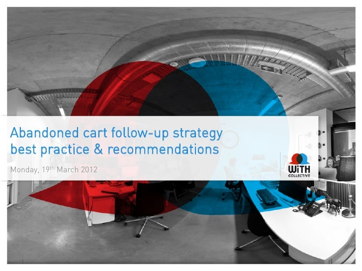 Abandoned cart follow-up strategybest practice & recommendationsMonday, 19th March 2012