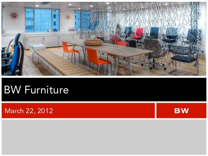 BW FurnitureMarch 22, 2012