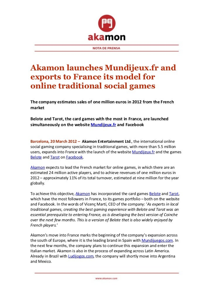 Akamon launches Mundijeux.fr andexports to France its model foronline traditional social gamesThe company estimates sales ...