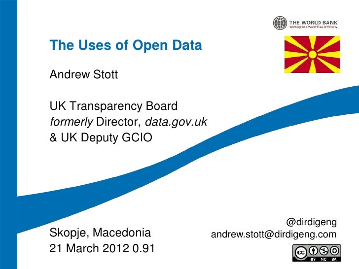 The Uses of Open DataAndrew StottUK Transparency Boardformerly Director, data.gov.uk& UK Deputy GCIO                      ...