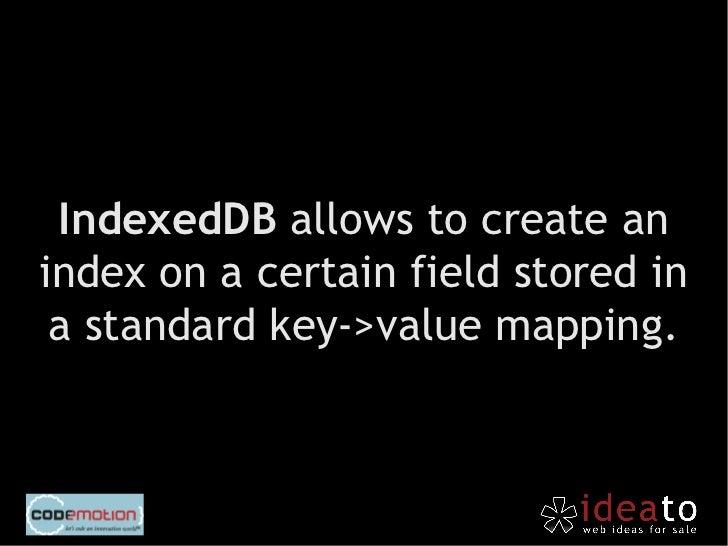 Using IndexedDB/1varindexedDB=window.indexedDB  window.webkitIndexedDB  window.mozIndexedDB  window.OIndexedDB  ...
