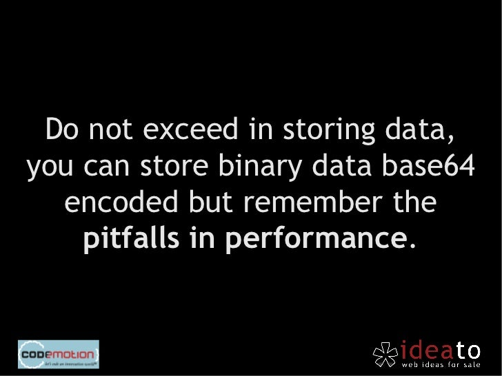 use local storage to help yourapplication to become faster.