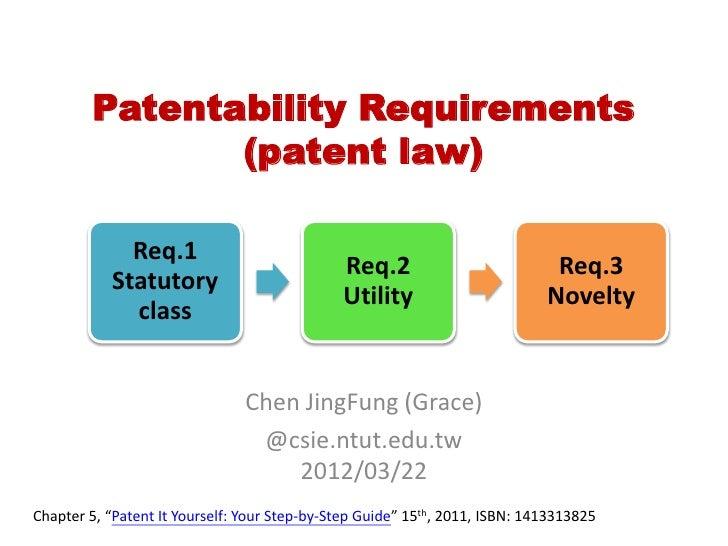 Patentability Requirements               (patent law)             Req.1                                              Req.2...