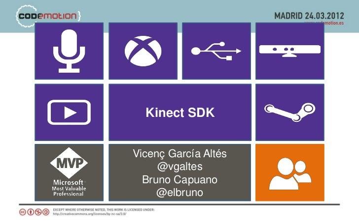 Kinect SDKVicenç García Altés     @vgaltes  Bruno Capuano     @elbruno