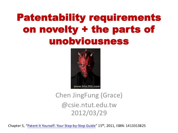 Patentability requirements      on novelty + the parts of          unobviousness                             Chen JingFung...