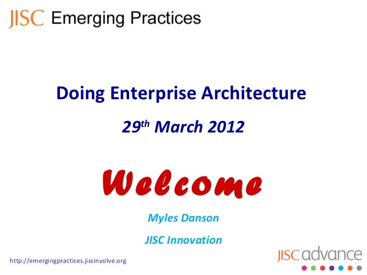 Doing Enterprise Architecture                                      29th March 2012                               Welcome  ...