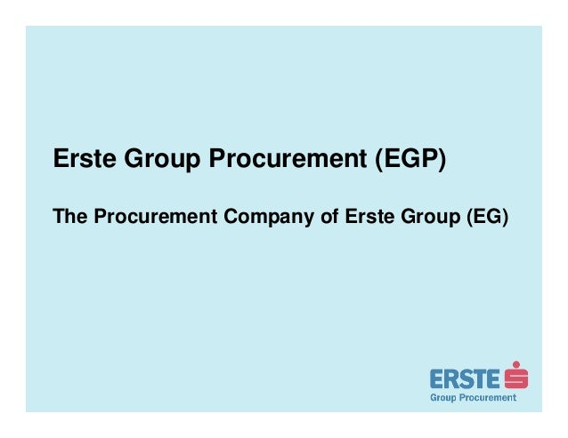 Erste Group Procurement (EGP)The Procurement Company of Erste Group (EG)