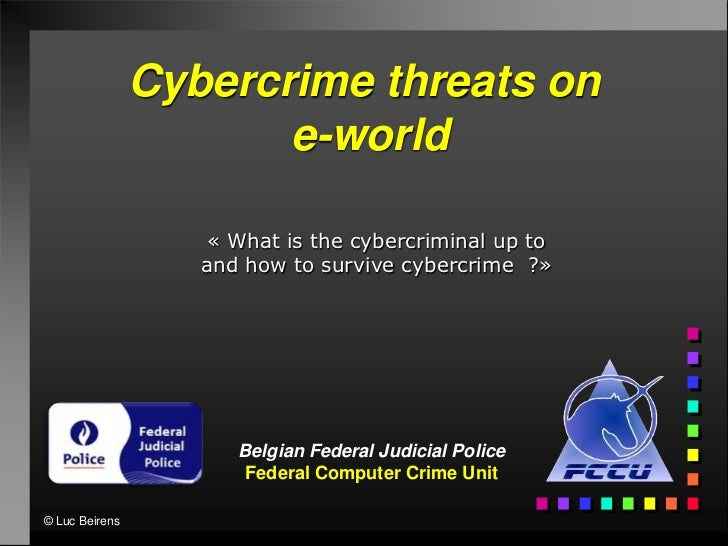 Cybercrime threats on                       e-world                    « What is the cybercriminal up to                  ...