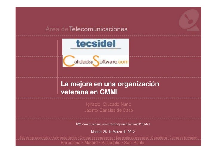 La mejora en una organización                              veterana en CMMI                                               ...