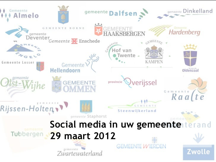 Gemeente Dinkelland29 maart 2012                      Social media in uw gemeente                      29 maart 2012