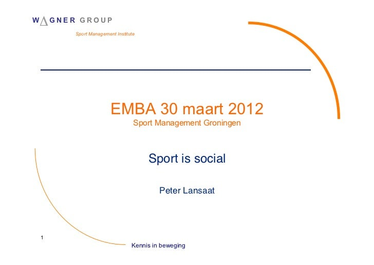 W   !G N E R    GROUP               Sport Management Institute                              EMBA 30 maart 2012            ...