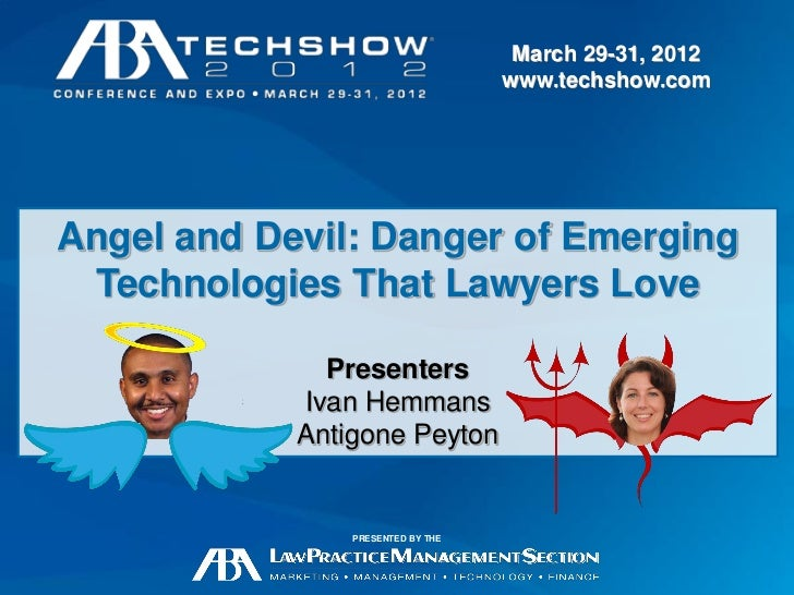 March 29-31, 2012                                   www.techshow.comAngel and Devil: Danger of Emerging Technologies That ...