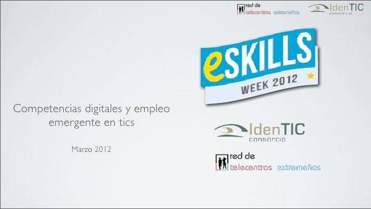 Competencias digitales y empleo     emergente en tics           Marzo 2012