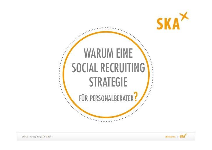 WARUM EINE                                                     SOCIAL RECRUITING                                          ...