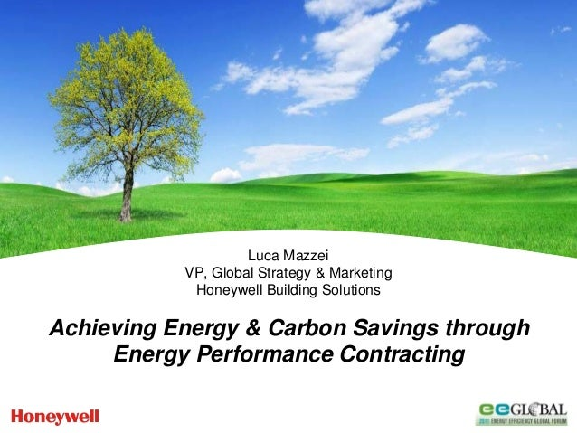 Luca Mazzei           VP, Global Strategy & Marketing            Honeywell Building SolutionsAchieving Energy & Carbon Sav...