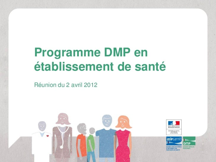 Programme DMP enétablissement de santéRéunion du 2 avril 2012
