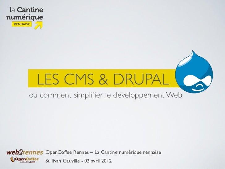 LES CMS & DRUPALou comment simplifier le développement Web    OpenCoffee Rennes – La Cantine numérique rennaise    Sullivan...