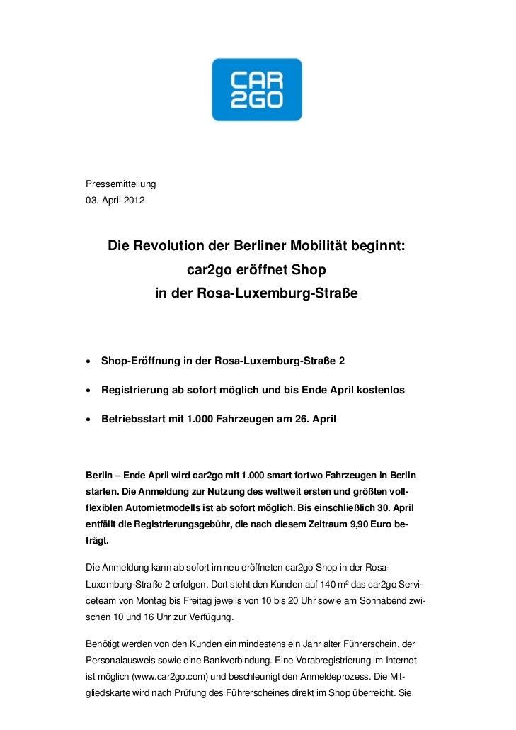 Pressemitteilung03. April 2012     Die Revolution der Berliner Mobilität beginnt:                        car2go eröffnet S...
