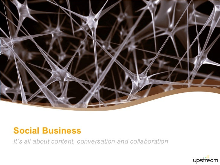 Social BusinessIt's all about content, conversation and collaboration