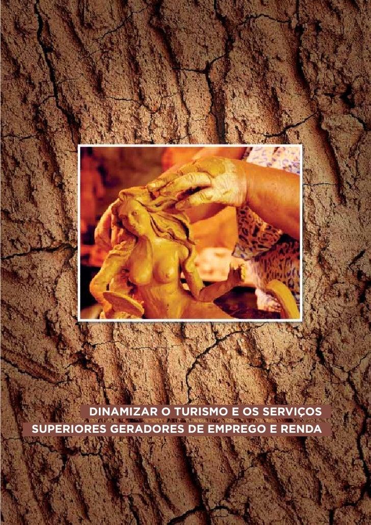 DINAMIZAR O TURISMO E OS SERVIÇOSSUPERIORES GERADORES DE EMPREGO E RENDA