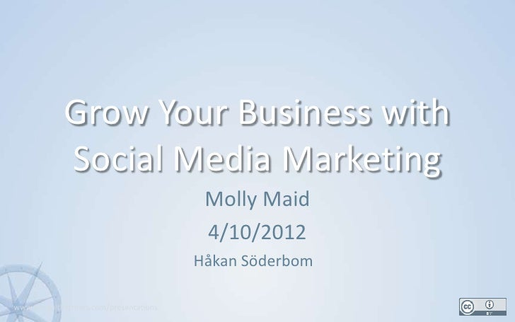 Grow Your Business with            Social Media Marketing                                         Molly Maid              ...