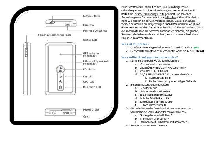 Beim PathRecorder handelt es sich um ein Diktiergerät mitsekundengenauer Streckenaufzeichnung und Ortungsfunktion. Siehalt...